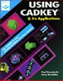 Using CADKEY and Its Applications Version 7, Resetarits, Paul J. and Bertoline, Gary Robert, 0827370091