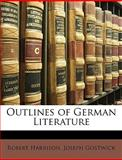 Outlines of German Literature, Robert Harrison and Joseph Gostwick, 1146740093