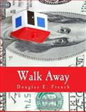 Walk Away, Douglas French, 1479240095