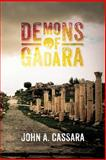 Demons of Gadara, John Cassara, 1483960099