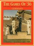 The Games of '36 : A Pictorial History of the 1936 Olympics in Germany, Cohen, Stan, 1575100096