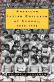 American Indian Children at School, 1850-1930, Coleman, Michael C., 1604730099