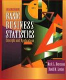 Basic Business Statistics : Concepts and Applications, Berenson, Mark L. and Levine, David M., 0133030091
