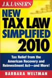 New Tax Law Simplified 2010 : Tax Relief from the American Recovery, Reinvestment Act, and More, Weltman, Barbara, 0470560096