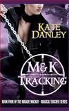 M&K Tracking, Kate Danley, 149613009X