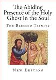 The Abiding Presence of the Holy Ghost in the Soul, Bede Jarrett, 1499100094