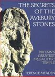 Secrets of the Avebury Stones, Terence Meaden, 158394009X