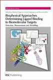 Biophysical Approaches Determining Ligand Binding to Biomolecular Targets : Detection, Measurement and Modelling, , 1849730091