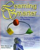 Learning Smarter : The New Science of Teaching, Jensen, Eric and Dabney, Michael, 1890460095