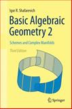 Basic Algebraic Geometry 2 : Schemes and Complex Manifolds, Shafarevich, Igor R., 3642380093