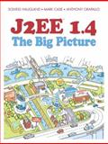 J2ee 1. 4 : The Big Picture, Haugland, Solveig and Cade, Mark, 0131480103