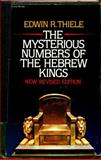 The Mysterious Numbers of the Hebrew Kings, Edwin Richard Thiele, 0310360102