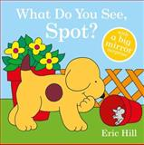 What Do You See, Spot?, Eric Hill, 0399260102