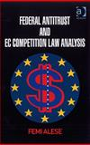 Federal Antitrust and Ec Competition Law Analysis, Alese, Femi, 0754670104