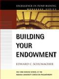 Building Your Endowment, Schumacher, Edward C., 0787960101