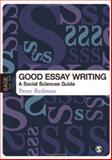 Good Essay Writing : A Social Sciences Guide, Redman, Peter, 1412920108