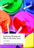 Exploring Writing and Play in the Early Years, Nigel Hall and Anne Robinson, 1843120100
