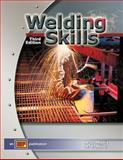 Welding Skills, Moniz, B. J. and Miller, R. T., 0826930107