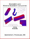 Elementary Finite Element Analysis : With Fem2K, Woodard, Kenneth, 0976590107