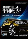 Today's Technician : Automotive Electricity and Electronics Classroom and Shop Manual Pack, Hollembeak, Barry, 1435470109