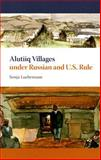 Alutiiq Villages under Russian and U. S. Rule, Luehrmann, Sonja, 1602230102