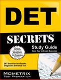 DET Secrets Study Guide : DET Exam Review for the Diagnostic Entrance Test, DET Exam Secrets Test Prep Team, 160971010X