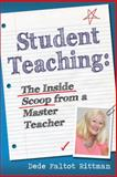 Student Teaching` : The Inside Scoop from a Master Teacher, Rittman, Dede, 1633850102
