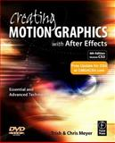 Creating Motion Graphics with after Effects : Essential and Advanced Techniques, Meyer, Trish and Meyer, Chris, 0240810104
