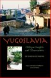 Yugoslavia : Oblique Insights and Observations, Rusinow, Dennison, 0822960109