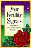 Your Fertility Signals : Using Them to Achieve or Avoid Pregnancy, Naturally, Winstein, Merryl, 0961940107