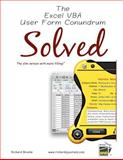 The Excel VBA User Form Conundrum Solved : The slim version with more Filling!, Brooks, Richard, Jr., 0982280106