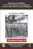 Searching for Stability : The U. S. Development of Costabulary Forces in Latin America and the Philippines, Millet, Richard L., 0984190104