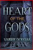 Heart of the Gods, Valerie Douglas, 1495480100