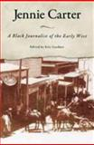 Jennie Carter : A Black Journalist of the Early West, , 1934110108