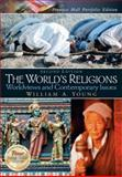 The World's Religions : Worldviews and Contemporary Issues, Young, William A., 0131830104