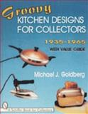 Groovy Kitchen Designs for Collectors, Michael Jay Goldberg, 0764300105