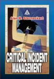 Critical Incident Management : A Methodology for Implementing and Maintaining Information Security, Stephenson, Peter and Sterneckert, Alan B., 084930010X