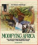 Modifying Africa : How Biotechnology Can Benefit the Poor and Hungry; a Case Study from Kenya, Wambugu, Florence, 0975410105