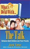 What's the Deal with the Talk Between Adult Children and Their Parents, Jack Tatar, 0991250109