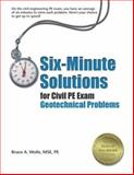 Six-Minute Solutions for Civil PE Exam Geotechnical Problems, Wolle, Bruce A., 1591260108
