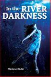 In the River Darkness, Marlene Röder, 1623240107