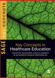 Key Concepts in Healthcare Education, , 1849200106
