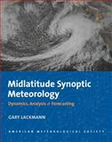 Midlatitude Synoptic Meteorology : Dynamics, Analysis and Forecasting, Lackmann, Gary, 1878220101