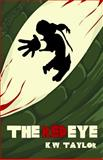 The Red Eye, K. W. Taylor, 1939840104