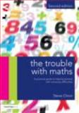 The Trouble with Maths : A Practical Guide to Helping Learners with Numeracy Difficulties, Chinn, Steve, 0415670101