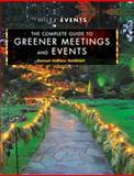 The Complete Guide to Greener Meetings and Events 9780470640104