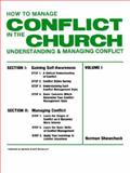 How to Manage Conflict in the Church Vol. I : Understanding and Managing Conflict, Shawchuck, Norman, 093818010X