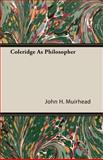 Coleridge As Philosopher, John H. Muirhead, 1406730106