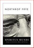 Spiritus Mundi, Northrop Frye, 1554550106