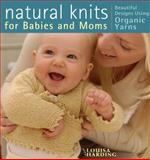 Natural Knits for Babies and Moms, Louisa Harding, 1596680105